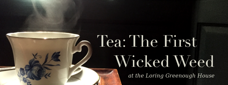 Tea: The First Wicked Weed